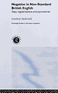 Negation in Non-Standard British English: Gaps, Regularizations and Asymmetries