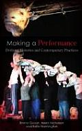 Making a Performance Devising Histories & Contemporary Practices