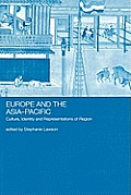 Europe and the Asia-Pacific: Culture, Identity and Representations of Region
