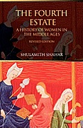 Fourth Estate A History of Women in the Middle Ages