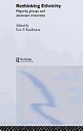 Rethinking Ethnicity: Majority Groups and Dominant Minorities