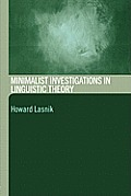 Minimalist Investigations in Linguistic Theory