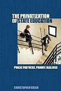 Privatising Education: Public Partners, Private Dealings