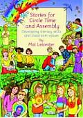 Stories for Circle Time and Assembly: Developing Literacy Skills and Classroom Values