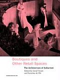 Boutiques and Other Retail Spaces: The Architecture of Seduction
