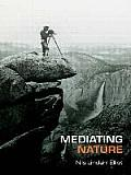 Mediating Nature: Environmentalism and Modern Culture