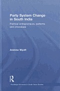 Party System Change in South India: Political Entrepreneurs, Patterns and Processes