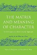 Matrix & Meaning of Character An Archetypal & Developmental Approach