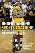 Understanding Sports Coaching The Social Cultural & Pedagogical Foundations Of Coaching Practice