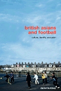 British Asians and Football: Culture, Identity, Exclusion