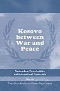 Kosovo Between War and Peace: Nationalism, Peacebuilding and International Trusteeship