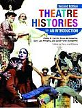 Theatre Histories An Introduction 2nd Edition