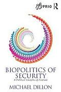 Biopolitics of Security: A Political Analytic of Finitude