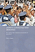 Japan's Contested War Memories: The 'memory Rifts' in Historical Consciousness of World War II