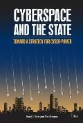 Cyberspace & The State Towards A Strategy For Cyberpower