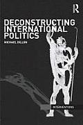 Deconstructing International Politics