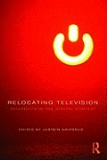 Relocating Television: Television in the Digital Context