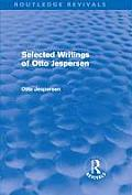 Selected Writings of Otto Jespersen (Routledge Revivals)