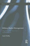 Military Media Management: Negotiating the 'front' Line in Mediatized War