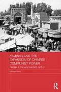 Xinjiang and the Expansion of Chinese Communist Power: Kashgar in the Early Twentieth Century