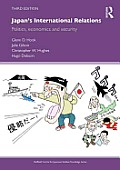 Japan's International Relations: Politics, Economics and Security