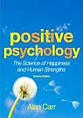 Positive Psychology Second Edition The Science Of Happiness & Human Strengths