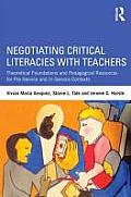 Negotiating Critical Literacies With Teachers Theoretical Foundations & Pedagogical Resources For Pre Service & In Service Contexts