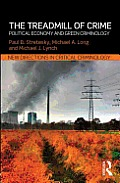 Treadmill Of Crime Political Economy & Green Criminology