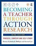 Becoming A Teacher Through Action Research Process Context & Self Study 3rd Edition
