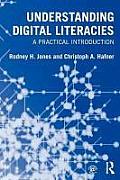 Understanding Digital Literacies A Practical Introduction