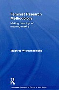 Feminist Research Methodology: Making Meanings of Meaning-Making