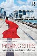 Moving Sites: Investigating Site-Specific Dance Performance