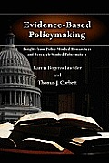 Evidence Based Policymaking Insights From Policy Minded Researchers & Research Minded Policymakers