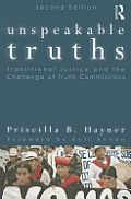 Unspeakable Truths 2e Facing The Challenge Of Truth Commissions