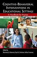Cognitive Behavioral Interventions In Educational Settings A Handbook For Practice