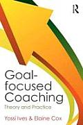 Goal-focused Coaching: Theory and Practice