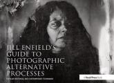 Jill Enfields Guide To Photographic Alternative Processes Popular Historical & Contemporary Techniques