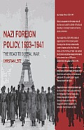 Nazi Foreign Policy, 1933-1941: The Road to Global War