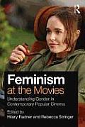 Feminism At The Movies Understanding Gender In Contemporary Popular Cinema