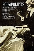 Body Politics Women & The Discourses Of