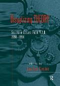 Visualizing Theory Selected Essays from V A R 1990 1994