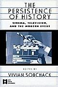Persistence of History Cinema Television & the Modern Event