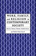 Work Family & Religion in Contemporary Society Remaking Our Lives