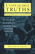 Unspeakable Truths Facing the Challenge of Truth Commissions
