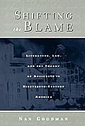 Shifting the Blame: Literature, Law, and the Theory of Accidents in Nineteenth Century America