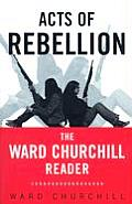 Acts of Rebellion: The Ward Churchill Reader