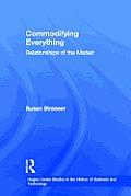 Commodifying Everything: Relationships of the Market