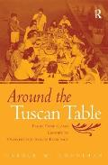 Around the Tuscan Table Food Family & Gender in Twentieth Century Florence