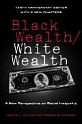 Black Wealth / White Wealth: A New Perspective on Racial Inequality