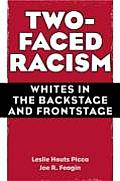 Two Faced Racism Whites in the Backstage & Frontstage
